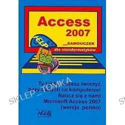 Access 2007. Mini Samouczek dla nieinformatyków