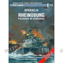 Bitwy i kampanie 1. Operacja Rheinubung. Polowanie na Bismarcka (okładka twarda)