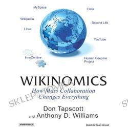Wikinomics: How Mass Collaboration Changes Everything [AUDIOBOOK] [CD] (Audio CD)