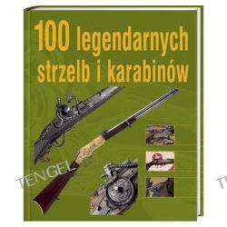 100 legendarnych strzelb i karabinów