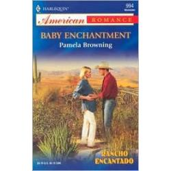 Baby Enchantment (Harlequin American Romance Series #994)