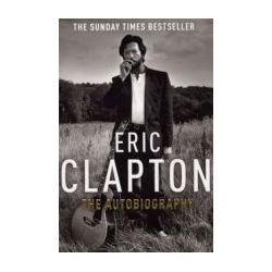 Eric Clapton: The Autobiography (Arrow Books) (Paperback) By (author) Eric Clapton Preparaty