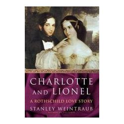 Booktopia - Charlotte and Lionel, A Rothschild Love Story by Stanley Weintraub, 9781416573326. Buy this book online.