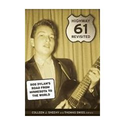 Booktopia - Highway 61 Revisited, Bob Dylan's Road from Minnesota to the World by Colleen Sheehy, 9780816661008. Buy this book online.