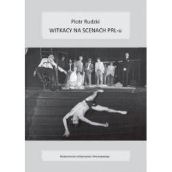 Witkacy na scenach PRL-u - Piotr Rudzki