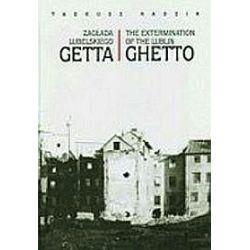 Zagłada Lubelskiego Getta. The Extermination Of The Lublin Ghetto. Wersja polsko-angielska - Tadeusz Radzik