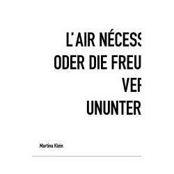Bücher: Martina Klein. L'air ne´cessaIre a` la vie oder die Freude an der Veränderung ununterbrochen  von Martina Klein