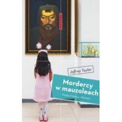 Mordercy w mauzoleach. Między Moskwą a Pekinem - Jeffrey Tayler