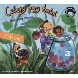 Cztery pory baśni. Wiosna. Część 3 - książka audio na CD (CD) - Włodzimierz Dulemba