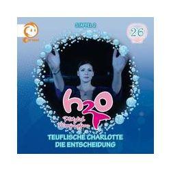 Hörbücher: H2O - Plötzlich Meerjungfrau 26! Teuflische Charlotte / Die Entscheidung