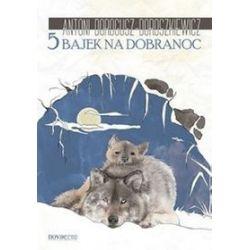 5 bajek na dobranoc - Antoni Dorogusz-Doroszkiewicz