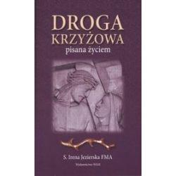 Droga krzyżowa pisana życiem - s. Irena Jezierska FMA