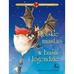 Polskie miasta w baśni i legendzie - Barbara Tylicka