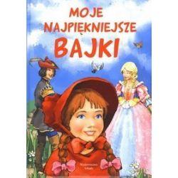 Moje najpiękniejsze bajki - Zofia Beszczyńska