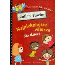 Najpiękniejsze wiersze dla dzieci Tuwim - Julian Tuwim