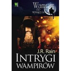 Intrygi wampirów - J.R. Rain, J.R. Rain