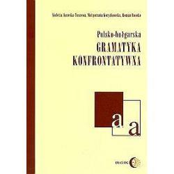 Polsko - bułgarska gramatyka konfrontatywna - Małgorzata Korytkowska, Violetta Koseska-Toszewa, Roman Roszko