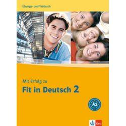 Mit Erfolg zu Fit in Deutsch 2 ćwiczenia i testy - S. Janke-Papanikolaou, K. Vavatzandis