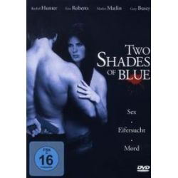 Musik: Two Shades Of Blue  von Geno Hart, James D. Deck von Rachel Hunter,Eric Roberts,Gary Busey, Eric Roberts, Rachel Hunter