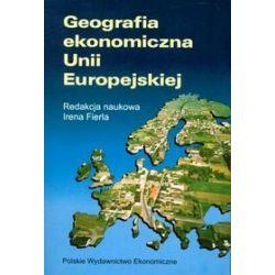 Geografia Ekonomiczna Unii Europejskiej - Irena Fierla