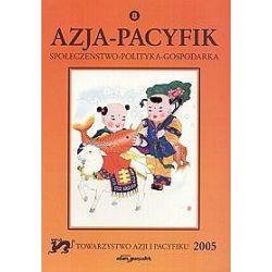 Azja - Pacyfik tom 8. Społeczeństwo- polityka-gospodarka - Filip Kubicz-Andryszak