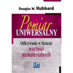 Pomiar uniwersalny. Odkrywanie w biznesie wartości niematerialnych - Douglas W. Hubbard