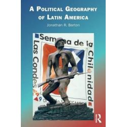 A Political Geography of Latin America by Jonathon R. Barton, 9780415121903.