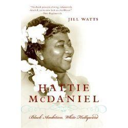 Hattie McDaniel jill watts