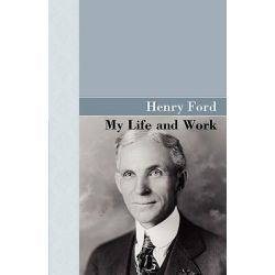 My Life and Work by Henry Ford, 9781605121260.
