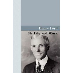 My Life and Work by Henry Ford, 9781605120263.