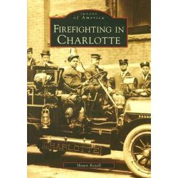 Firefighting in Charlotte by Shawn Royall, 9780738552606.
