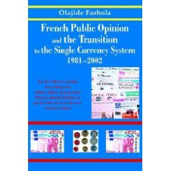 French Public Opinion and the Transition to the Single Curre by Fash, 9780595287703.