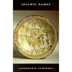 Islamic Names, An Introduction by Annemarie Schimmel, 9780748606887.