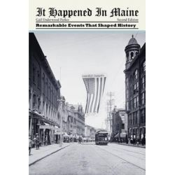 It Happened in Maine, Remarkable Events That Shaped History by Design Basics, 9780762769698.