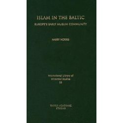 Islam in the Baltic, Europe's Early Muslim Community by Harry Norris, 9781845115876.
