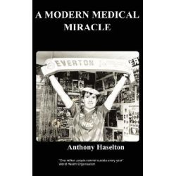 A Modern Medical Mracle by A, Haselton, 9781847471666.
