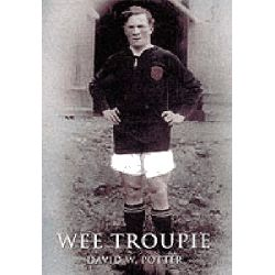 Wee Troupie, The Alec Troup Story by David Potter, 9780752424118.