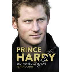 Prince Harry, Brother, Soldier, Son by Penny Junor, 9781444777932.