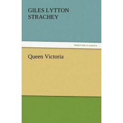 Queen Victoria by Giles Lytton Strachey, 9783842450394.