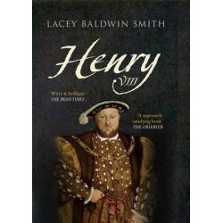 Henry VIII by Lacey Baldwin Smith, 9781445607771.