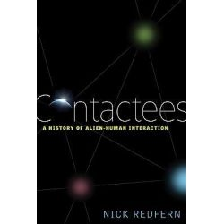 Contactees, A History of Alien-Human Interaction by Nick Redfern, 9781601630964.