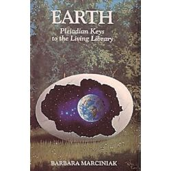Earth, Pleiadian Keys to the Living Library by Barbara Marciniak, 9781879181212.