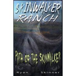 Skinwalker Ranch, Path of the Skinwalker by Ryan T Skinner, 9781494498481.