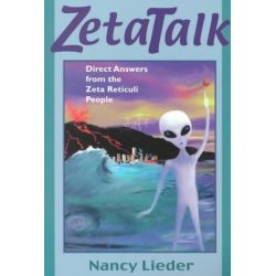 Zetatalk, Direct Answers from the Zeta Reticuli People by Nancy Lieder, 9781893183155.