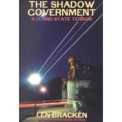The Shadow Government, 9-11 and State Terror by Len Bracken, 9781931882057.