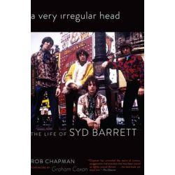 A Very Irregular Head, The Life of Syd Barrett by Rob Chapman, 9780306821431.