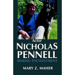 Actor Nicholas Pennell, Risking Enchantment by Mary Z Maher, 9781413738087.