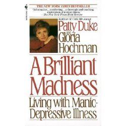 A Brilliant Madness, Living with Manic Depressive Illness by P. Duke, 9780553560725.