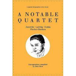 A Notable Quartet, 4 Discographies Gundula Janowitz, Christa Ludwig, Nicolai Gedda, Dietrich Fischer-Dieskau by John Hunt, 9780952582717.