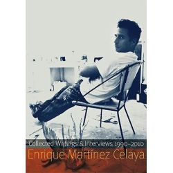 Enrique Martinez Celaya, Collected Writings and Interviews, 1990-2010 by Enrique Martinez Celaya, 9780803234741. Po angielsku